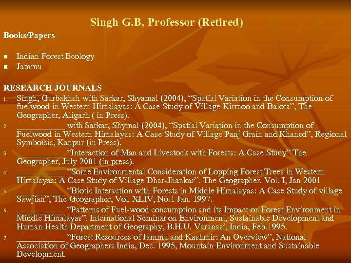 Singh G. B, Professor (Retired) Books/Papers n n Indian Forest Ecology Jammu RESEARCH JOURNALS