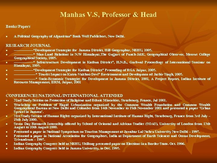 """Manhas V. S, Professor & Head Books/Papers n A Political Geography of Afganistan"""" Book"""
