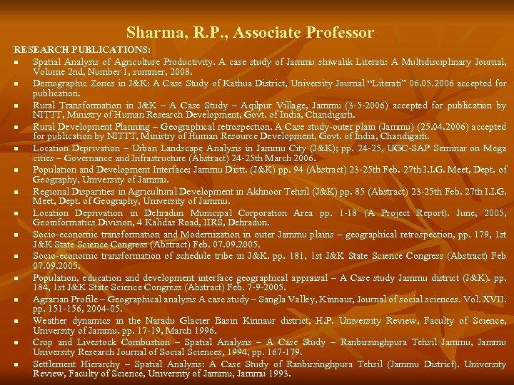 Sharma, R. P. , Associate Professor RESEARCH PUBLICATIONS: n Spatial Analysis of Agriculture Productivity.