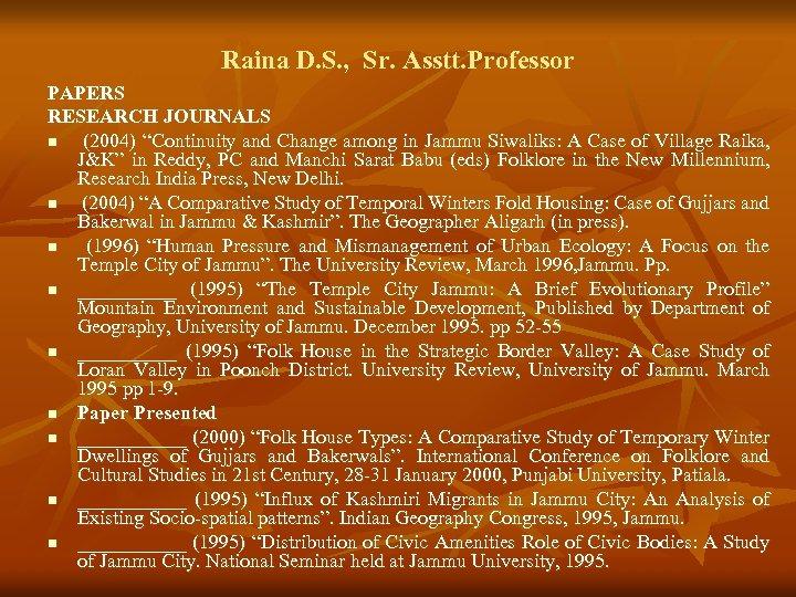 "Raina D. S. , Sr. Asstt. Professor PAPERS RESEARCH JOURNALS n (2004) ""Continuity and"