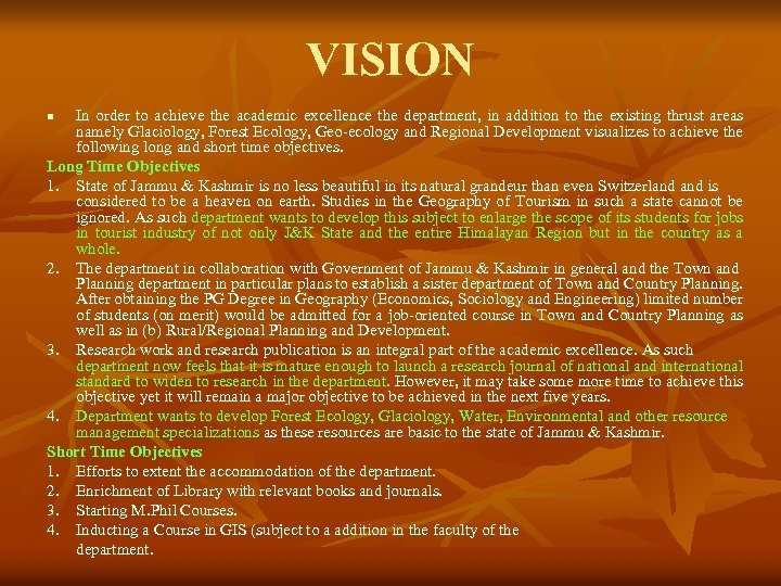 VISION In order to achieve the academic excellence the department, in addition to the