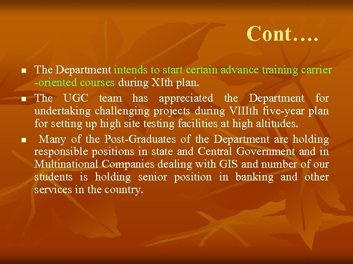 Cont…. n n n The Department intends to start certain advance training carrier -oriented