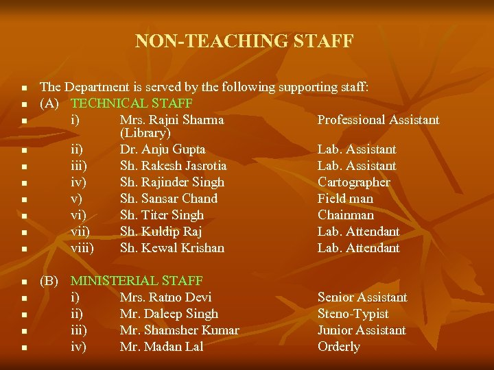 NON-TEACHING STAFF n n n n The Department is served by the following supporting