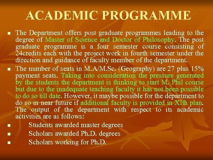 ACADEMIC PROGRAMME n n n The Department offers post graduate programmes leading to the