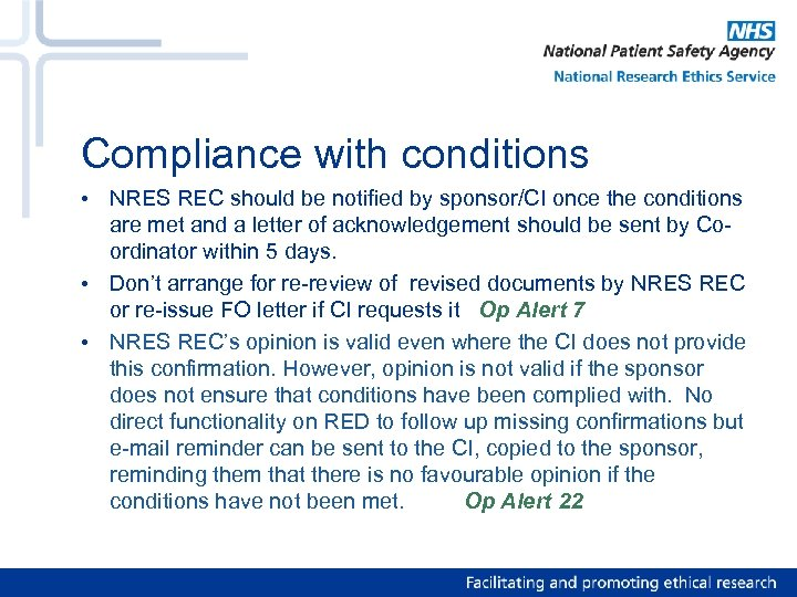Compliance with conditions • NRES REC should be notified by sponsor/CI once the conditions