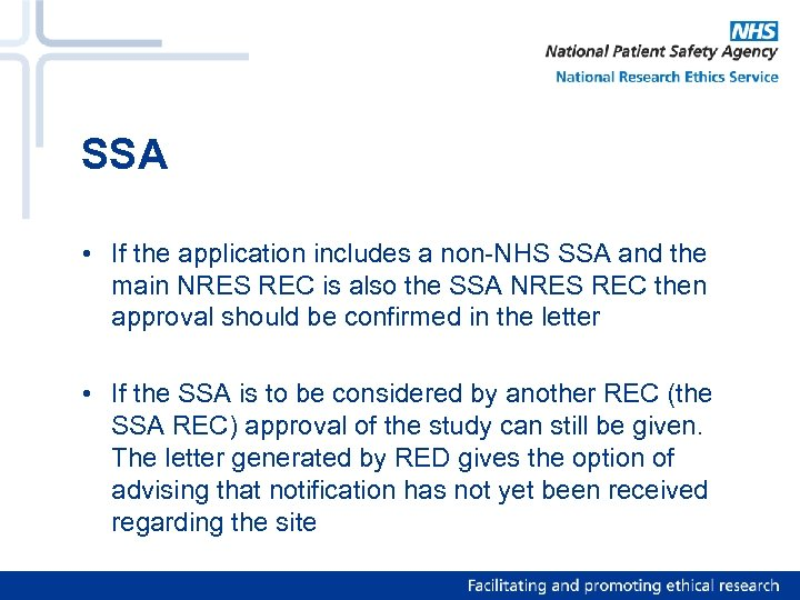 SSA • If the application includes a non-NHS SSA and the main NRES REC