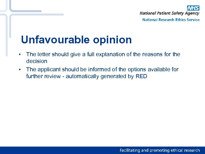 Unfavourable opinion • The letter should give a full explanation of the reasons for
