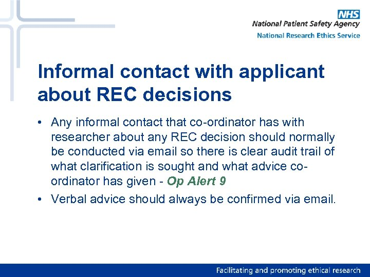 Informal contact with applicant about REC decisions • Any informal contact that co-ordinator has