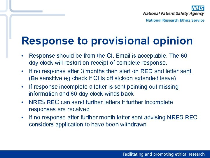 Response to provisional opinion • Response should be from the CI. Email is acceptable.