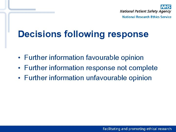Decisions following response • Further information favourable opinion • Further information response not complete