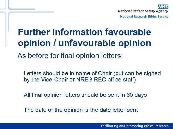 Further information favourable opinion / unfavourable opinion As before for final opinion letters: Letters