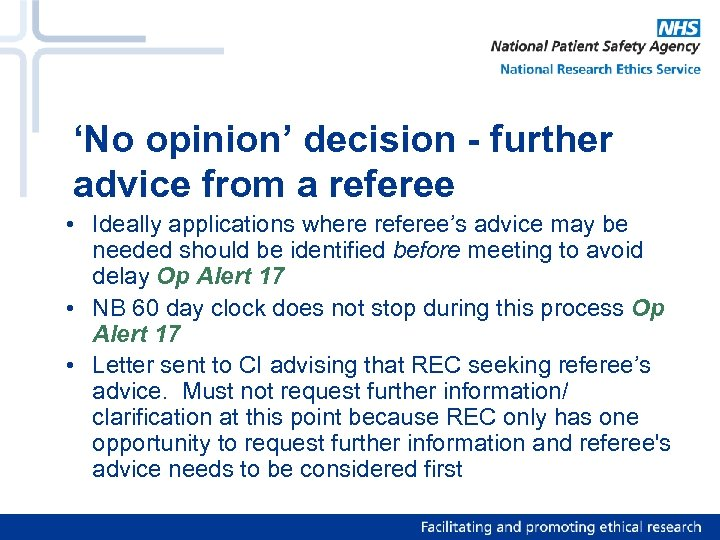'No opinion' decision - further advice from a referee • Ideally applications where referee's