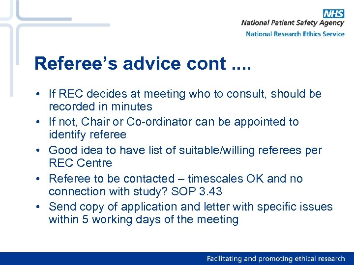 Referee's advice cont. . • If REC decides at meeting who to consult, should
