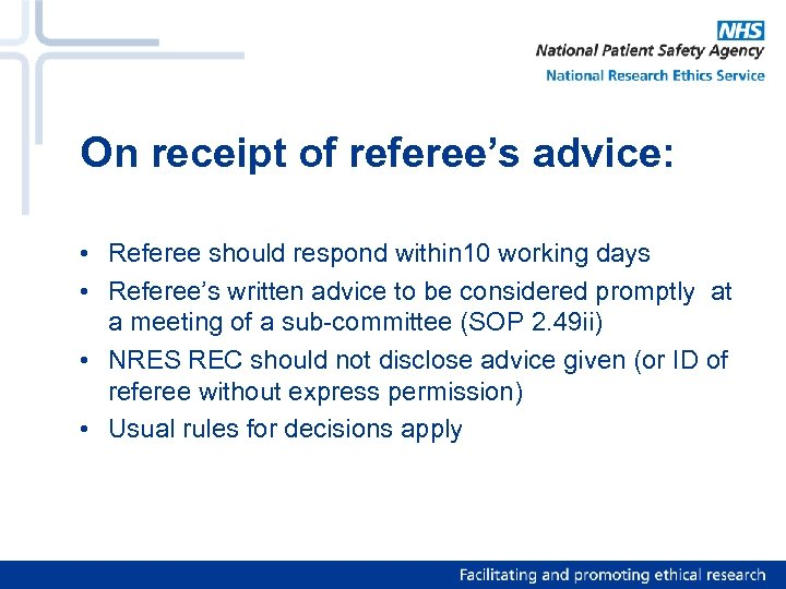 On receipt of referee's advice: • Referee should respond within 10 working days •