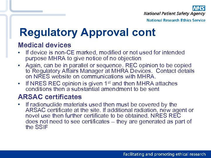 Regulatory Approval cont Medical devices • If device is non-CE marked, modified or not