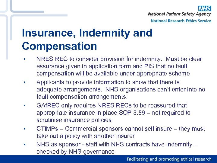 Insurance, Indemnity and Compensation • • • NRES REC to consider provision for indemnity.