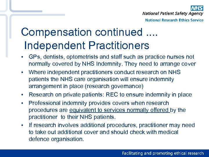 Compensation continued. . Independent Practitioners • GPs, dentists, optometrists and staff such as practice