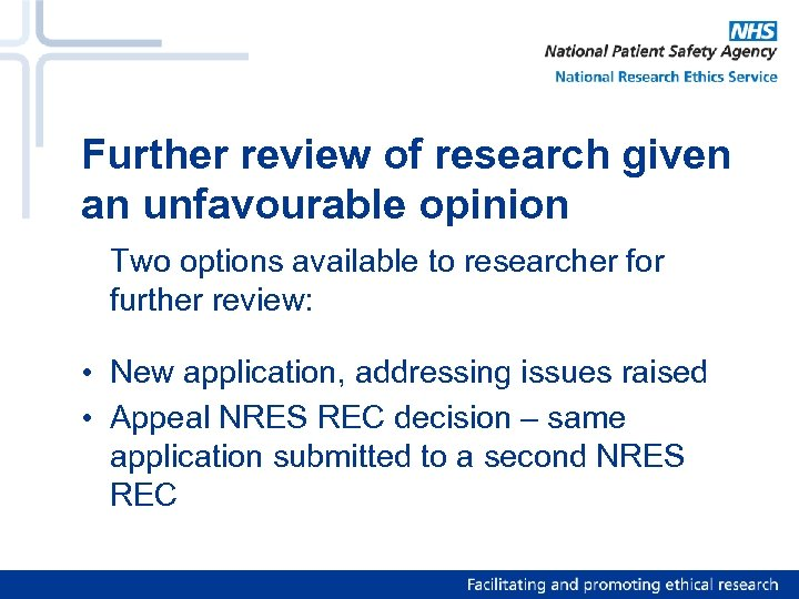 Further review of research given an unfavourable opinion Two options available to researcher for