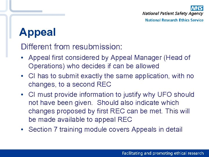 Appeal Different from resubmission: • Appeal first considered by Appeal Manager (Head of Operations)