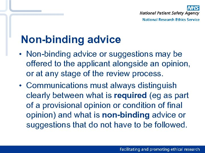 Non-binding advice • Non-binding advice or suggestions may be offered to the applicant alongside