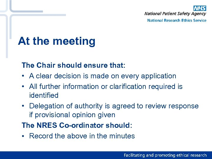 At the meeting The Chair should ensure that: • A clear decision is made