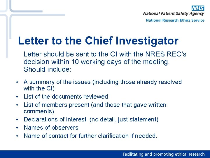 Letter to the Chief Investigator Letter should be sent to the CI with the