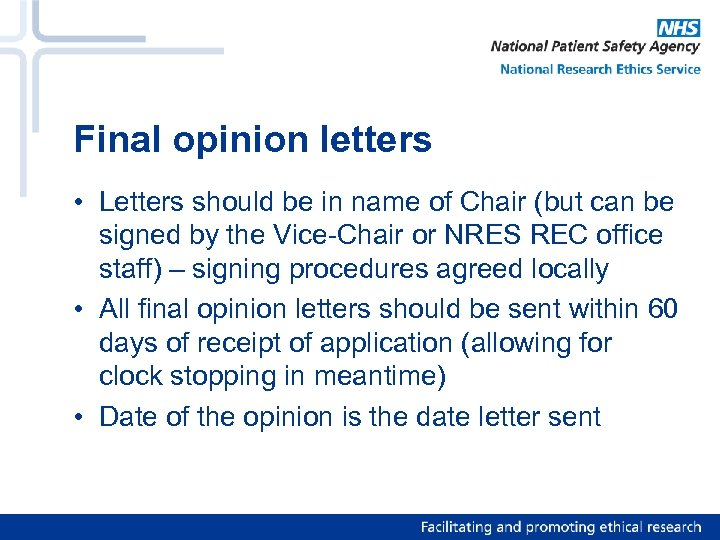 Final opinion letters • Letters should be in name of Chair (but can be