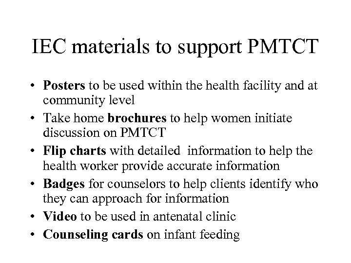 IEC materials to support PMTCT • Posters to be used within the health facility