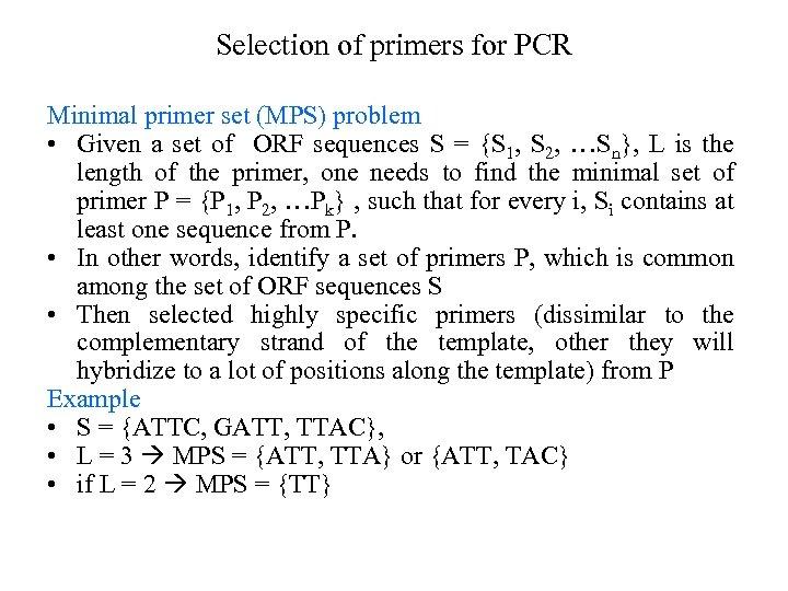 Selection of primers for PCR Minimal primer set (MPS) problem • Given a set