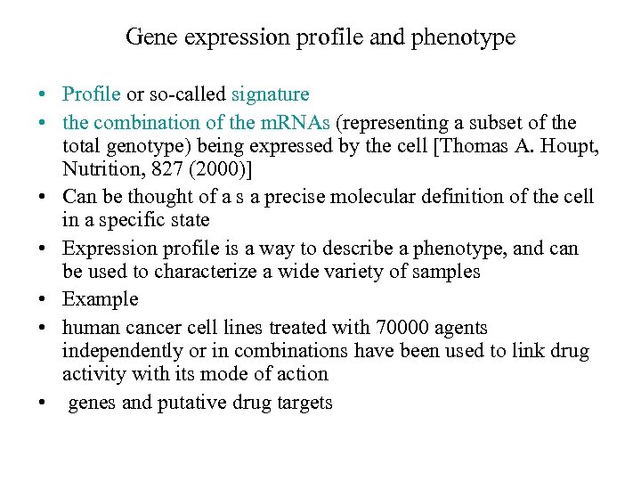 Gene expression profile and phenotype • Profile or so-called signature • the combination of