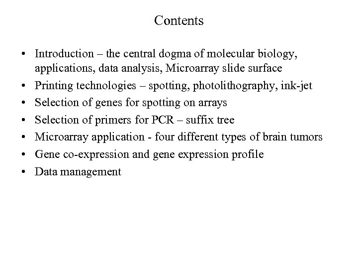 Contents • Introduction – the central dogma of molecular biology, applications, data analysis, Microarray