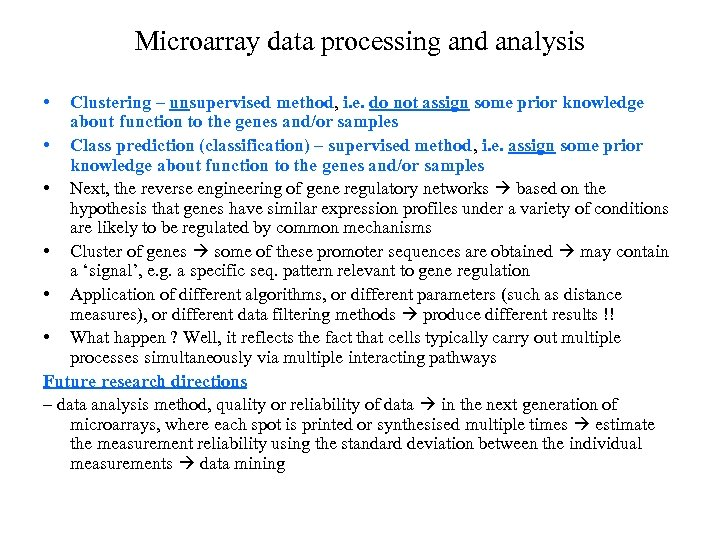 Microarray data processing and analysis • Clustering – unsupervised method, i. e. do not