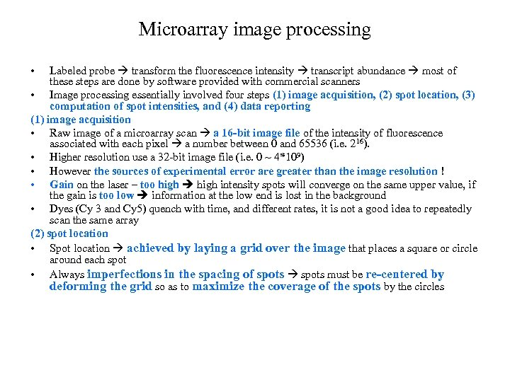Microarray image processing • Labeled probe transform the fluorescence intensity transcript abundance most of