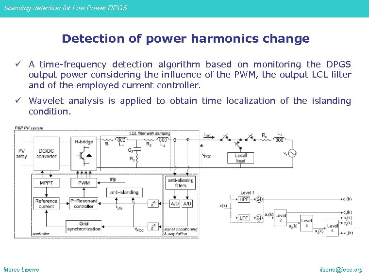 Islanding detection for Low Power DPGS Detection of power harmonics change ü A time-frequency