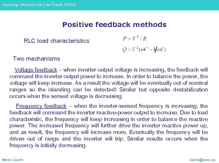 Islanding detection for Low Power DPGS Positive feedback methods RLC load characteristics: Two mechanisms
