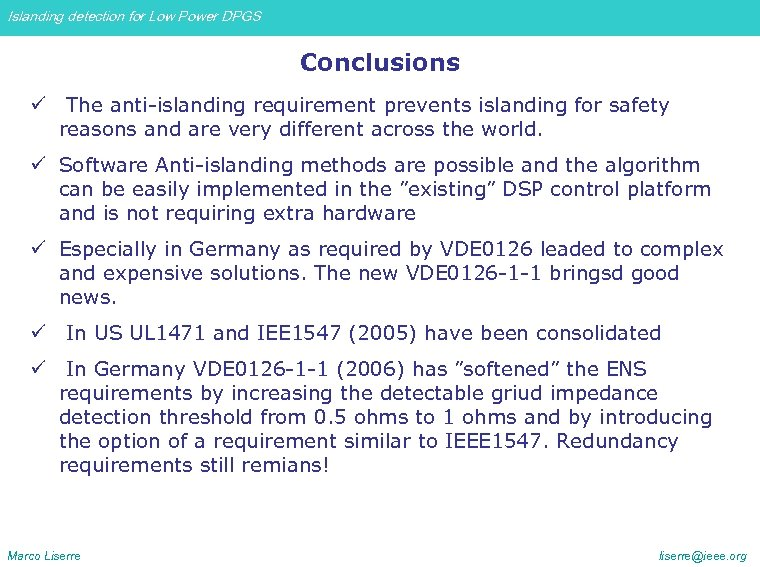 Islanding detection for Low Power DPGS Conclusions ü The anti-islanding requirement prevents islanding for