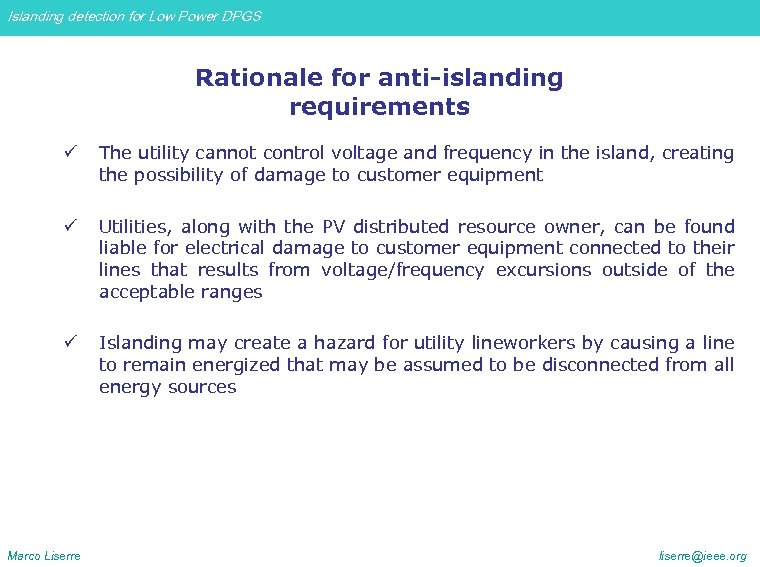 Islanding detection for Low Power DPGS Rationale for anti-islanding requirements ü The utility cannot