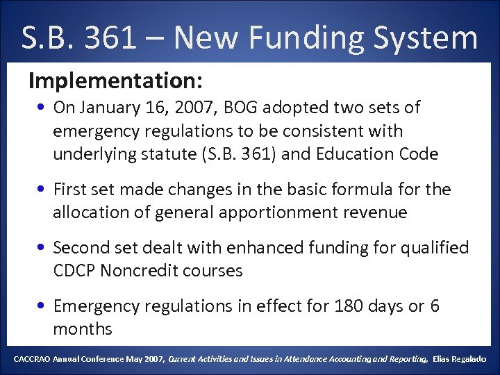 S. B. 361 – New Funding System Implementation: • On January 16, 2007, BOG