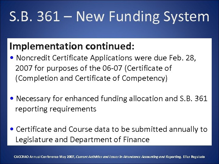 S. B. 361 – New Funding System Implementation continued: • Noncredit Certificate Applications were