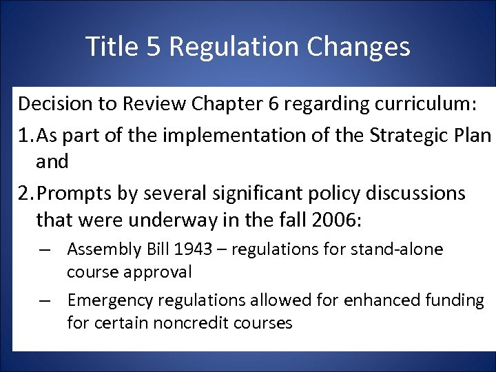 Title 5 Regulation Changes Decision to Review Chapter 6 regarding curriculum: 1. As part