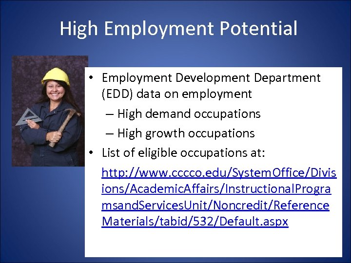High Employment Potential • Employment Development Department (EDD) data on employment – High demand