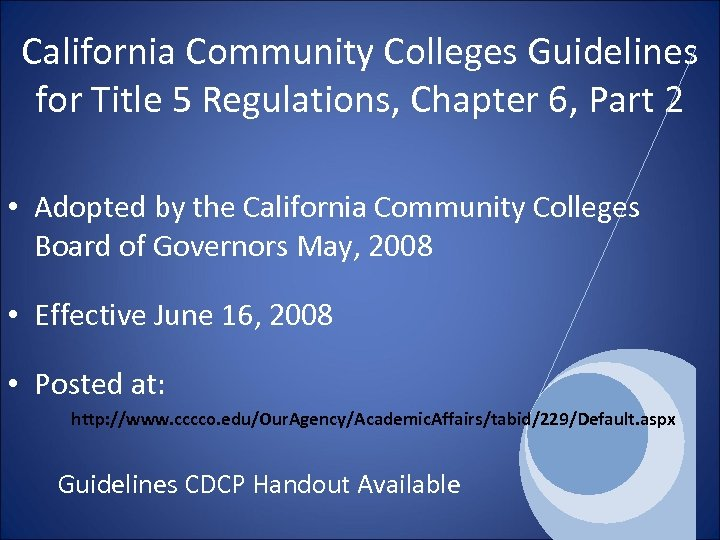 California Community Colleges Guidelines for Title 5 Regulations, Chapter 6, Part 2 • Adopted