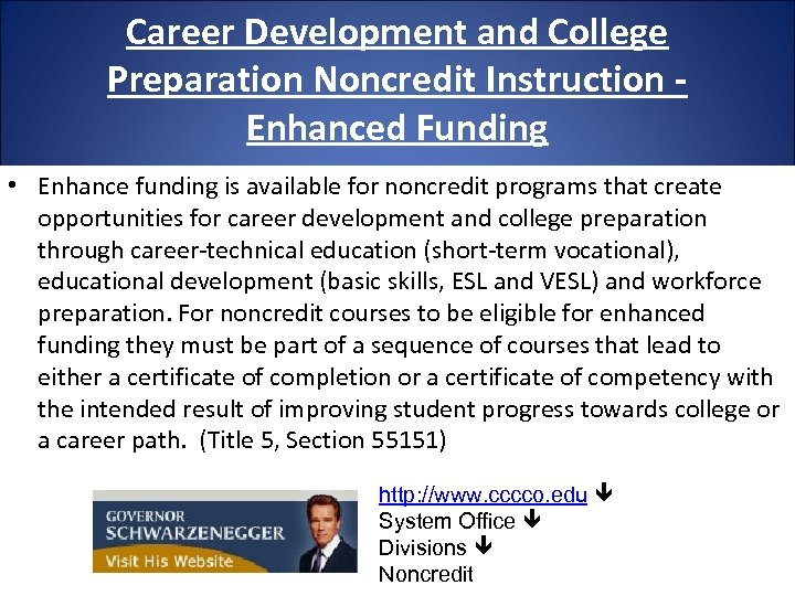 Career Development and College Preparation Noncredit Instruction Enhanced Funding • Enhance funding is available