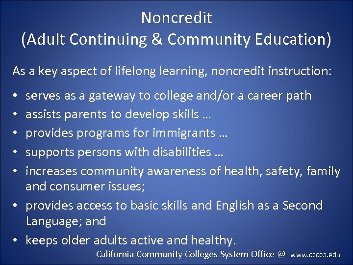 Noncredit (Adult Continuing & Community Education) As a key aspect of lifelong learning, noncredit
