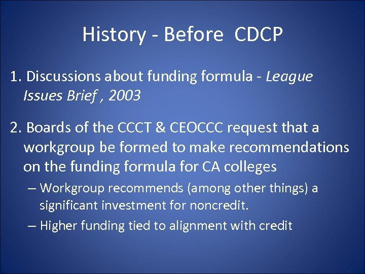 History - Before CDCP 1. Discussions about funding formula - League Issues Brief ,