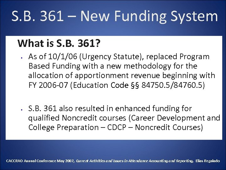 S. B. 361 – New Funding System What is S. B. 361? • •