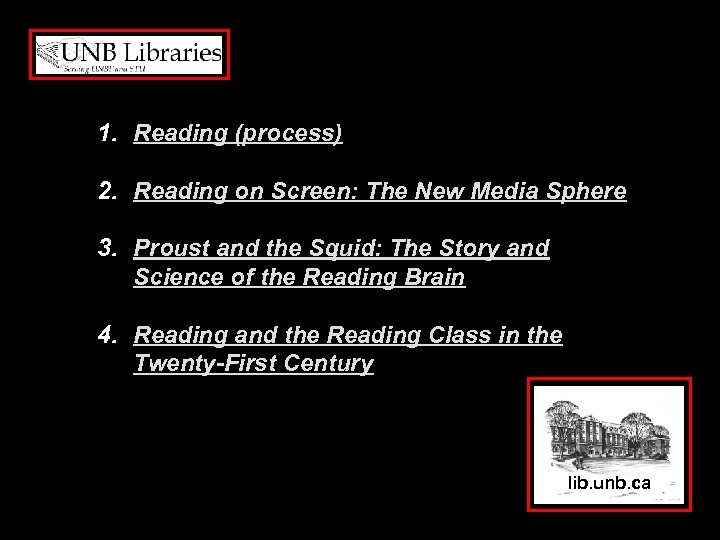 1. Reading (process) 2. Reading on Screen: The New Media Sphere 3. Proust and