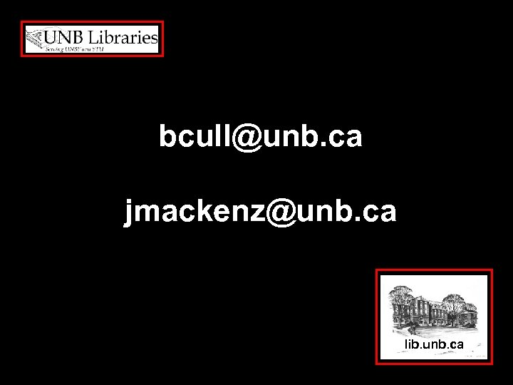 bcull@unb. ca jmackenz@unb. ca lib. unb. ca