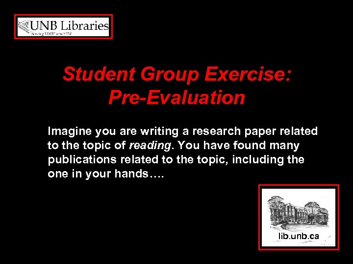 Student Group Exercise: Pre-Evaluation Imagine you are writing a research paper related to the