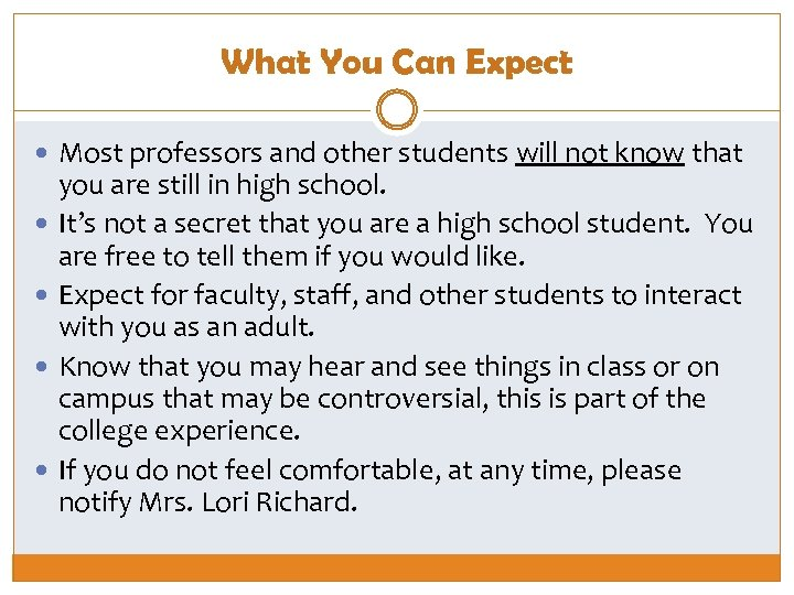 What You Can Expect Most professors and other students will not know that you
